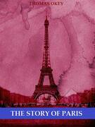 The Story of Paris (Illustrated)