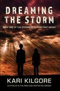 Dreaming the Storm: Book One of the Storms of Future Past Series
