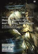 How to Build Cities and Destroy Motorways