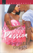 A Los Angeles Passion (Mills & Boon Kimani) (Millionaire Moguls, Book 7)