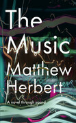 The Music: A Novel Through Sound