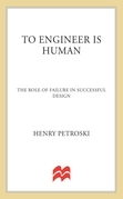 To Engineer Is Human