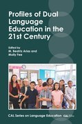 Profiles of Dual Language Education in the 21st Century