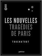 Les Nouvelles Tragédies de Paris