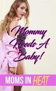 Mommy Needs A Baby!