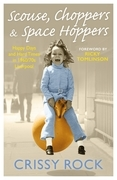 Scouse, Choppers & Space Hoppers - A Liverpool Life of Happy Days and Hard Times