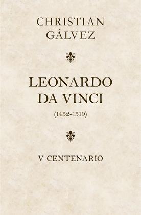 Leonardo da Vinci. 500 años (edición estuche con: Matar a Leonardo da Vinci   Leonardo da Vinci -cara a cara-)