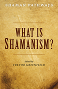 Shaman Pathways - What is Shamanism?