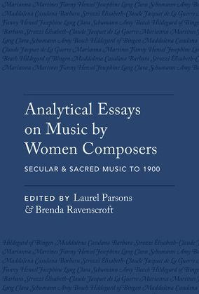 Analytical Essays on Music by Women Composers: Secular & Sacred Music to 1900