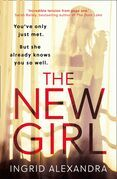 The New Girl: A gripping psychological thriller with a shocking twist perfect for fans of Friend Request