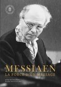Messiaen. La force d'un message