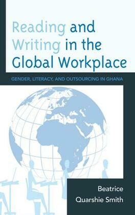 Reading and Writing in the Global Workplace: Gender, Literacy, and Outsourcing in Ghana