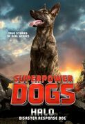 Superpower Dogs: Halo, Disaster Response Dog