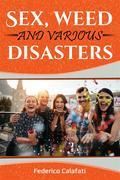 Sex, weed and various disasters 4