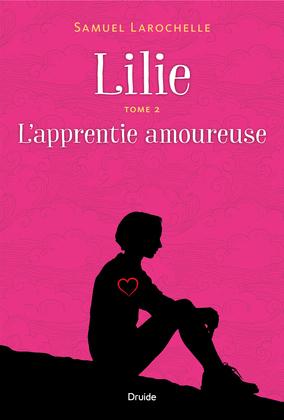 Lilie, Tome 2 - L'apprentie amoureuse
