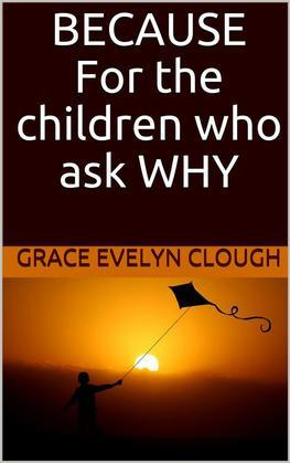 Because - For the Childred Who Ask Why