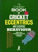 The Cricketer Book of Cricket Eccentrics and Eccentric Behaviour