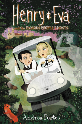 Henry & Eva and the Famous People Ghosts