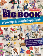 Big Book of Pretty & Playful Appliqué