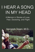 I Hear a Song in My Head: A Memoir in Stories of Love, Fear, Doctoring, and Flight