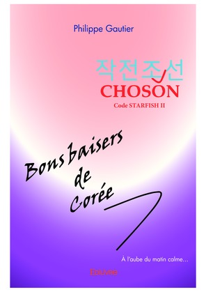 Choson [Code Starfish II] - Bons baisers de Corée