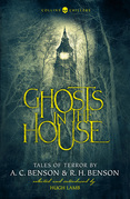 Ghosts in the House: Tales of Terror by A. C. Benson and R. H. Benson (Collins Chillers)