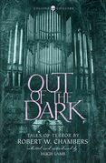 Out of the Dark: Tales of Terror by Robert W. Chambers (Collins Chillers)