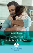 Heart Surgeon To Single Dad (Mills & Boon Medical)
