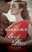 The Warrior's Bride Prize (Mills & Boon Historical)