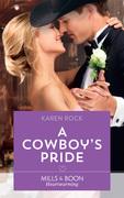 A Cowboy's Pride (Mills & Boon Heartwarming) (Rocky Mountain Cowboys, Book 4)