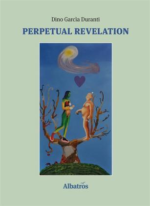Extracts From: Perpetual Revelation