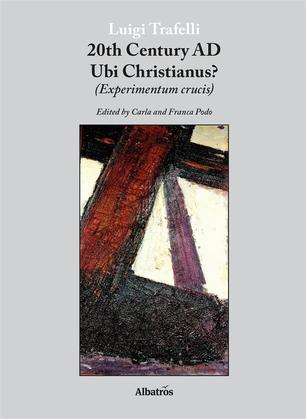 Extracts From: 20Th Century Ad Ubi Christianus?