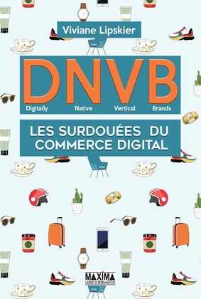 DNVB - Digitally Native Vertical Brands
