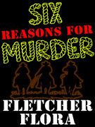 Six Reasons For Murder