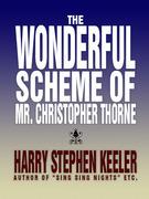 The Wonderful Scheme of Mr. Christopher Thorne