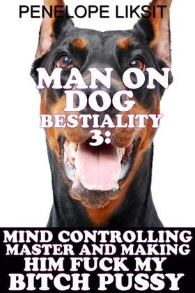 Mind controlling Master and making him fuck my bitch pussy: Man on dog bestiality 3