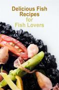 Delicious Fish Recipes for Fish Lovers