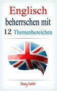 Englisch beherrschen mit 12 Themenbereichen