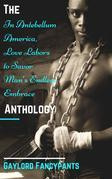 The 'In Antebellum America, Love Labors to Savor Man's Endless Embrace' Anthology