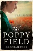 The Poppy Field: A moving and emotional historical romance to commemorate the 100 year anniversary of WW1