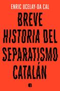 Breve historia del separatismo catalán