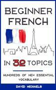 Beginner French in 32 Topics
