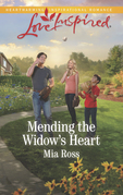 Mending The Widow's Heart (Mills & Boon Love Inspired) (Liberty Creek, Book 1)