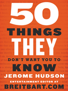 Fifty Things They Don't Want You to Know