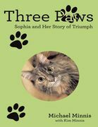 Three Paws: Sophia and Her Story of Triumph