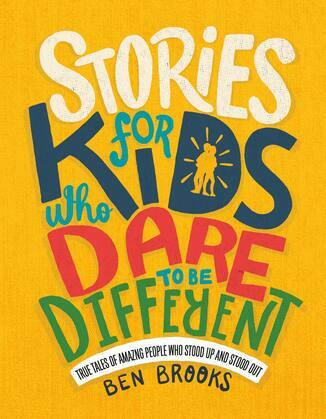 Stories for Kids Who Dare to Be Different