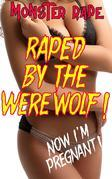 Raped By The Werewolf!