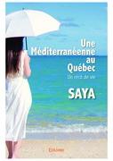 Une Méditerranéenne au Québec