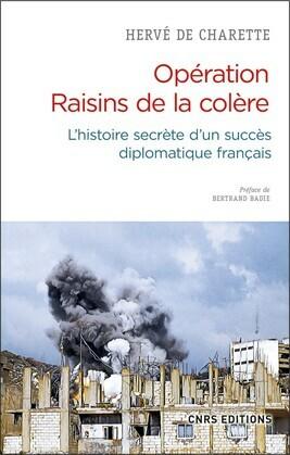 Opération Raisins de la colère. L'histoire secrète d'un succès diplomatique français