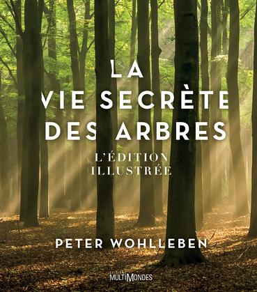 La vie secrète des arbres - Édition illustrée